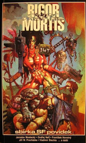 Legendární, kontroverzní, nejen hororový sborník sdružení Rigor Mortis